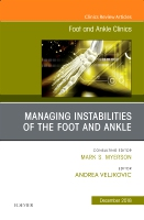 Managing Instabilities of the Foot and Ankle, An issue of Foot and Ankle Clinics of North America