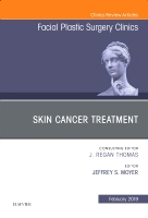 Skin Cancer Surgery, An Issue of Facial Plastic Surgery Clinics of North America