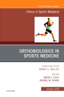 OrthoBiologics in Sports Medicine, An Issue of Clinics in Sports Medicine