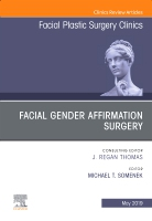Facial Gender Affirmation Surgery, An Issue of Facial Plastic Surgery Clinics of North America