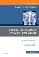 Surgery for Pulmonary Mycobacterial Disease, An Issue of Thoracic Surgery Clinics