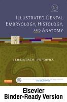 Illustrated Dental Embryology, Histology, and Anatomy Binder Ready