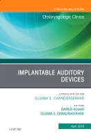 Implantable Hearing Devices, An Issue of Otolaryngologic Clinics of North America