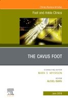The Cavus Foot, An issue of Foot and Ankle Clinics of North America