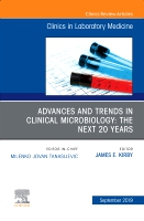 Advances and Trends in Clinical Microbiology: The Next 20 Years, An Issue of the Clinics in Laboratory Medicine