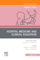 Hospital Medicine and Clinical Education, An Issue of Pediatric Clinics of North America
