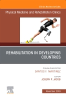 Rehabilitation in Developing Countries,An Issue of Physical Medicine and Rehabilitation Clinics of North America