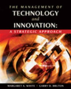 The Management of Technology and Innovation : A Strategic Approach (with InfoTrac®)