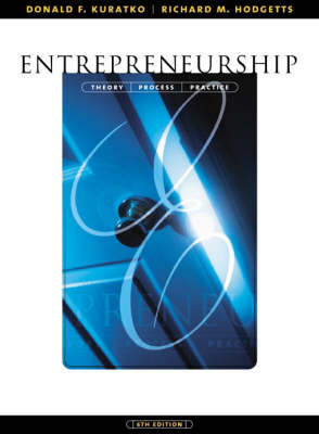 Entrepreneurship: Theory, Process and Practice