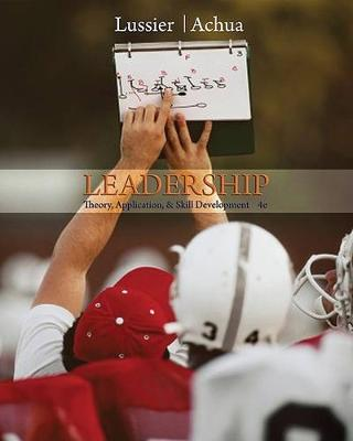 Leadership : Theory, Application, & Skill Development (with Bind-In InfoTrac® Printed Access Card)