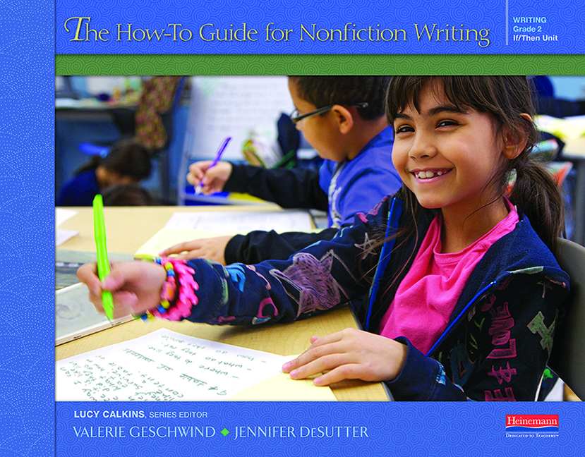 Units of Study in Opinion, Information and Narrative Writing: The How-To Guide for Nonfiction Writing, Grade 2