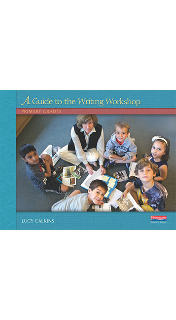 Units of Study in Opinion, Information and Narrative Writing: A Guide to the Writing Workshop