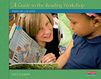 Units of Study for Teaching Reading: A Guide to the Reading Workshop - Primary Grades