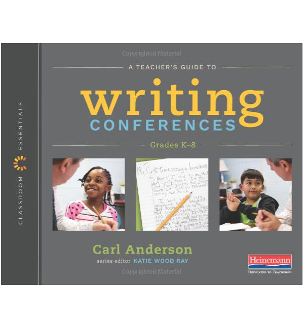 The Classroom Essentials: A Teacher's Guide to Writing Conferences