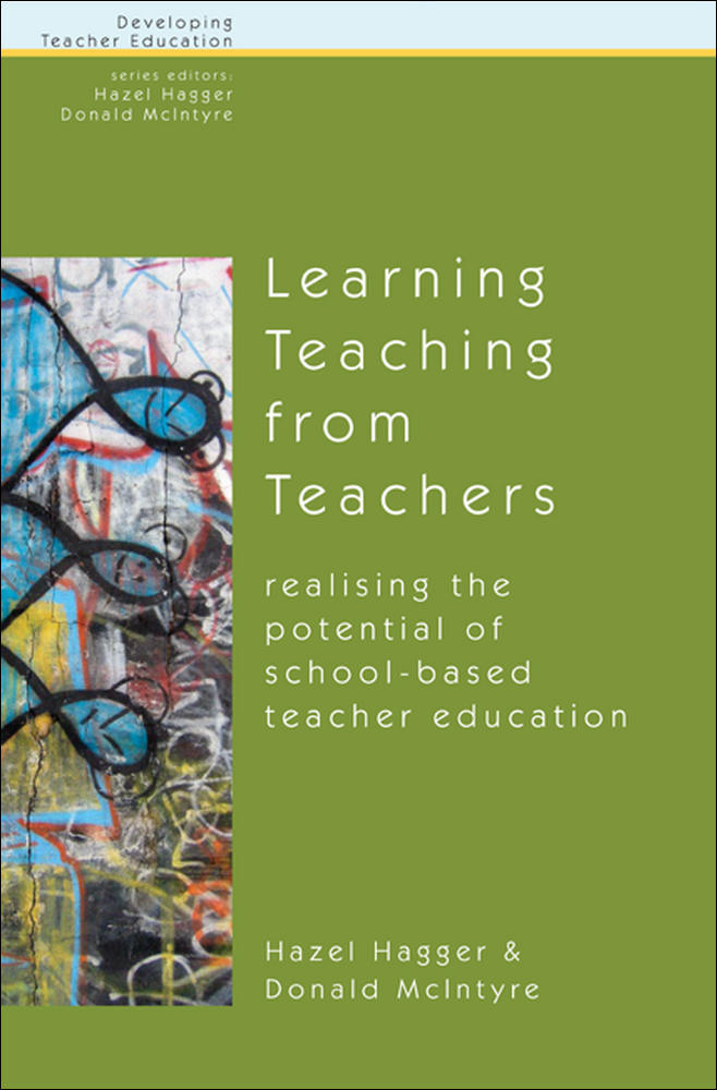 Learning Teaching from Teachers: Realising the Potential of School-Based Teacher Education