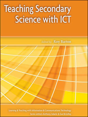 Teaching Secondary Science with ICT
