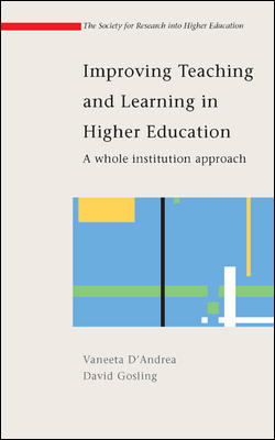 Improving Teaching and Learning in Higher Education: A Whole Institution Approach