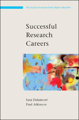 Successful Research Careers: A Practical Guide