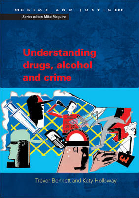 Understanding Drugs, Alcohol and Crime