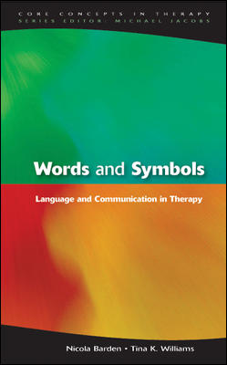 Words and Symbols: Language and Communication in Therapy