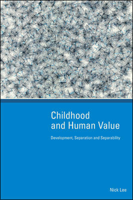 Childhood and Human Value: Development, Separation and Separability
