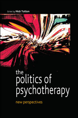 The Politics of Psychotherapy: New Perspectives