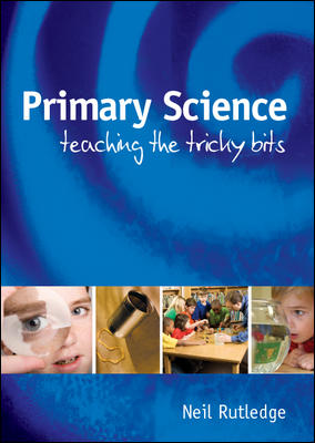 Primary Science: Teaching the Tricky Bits