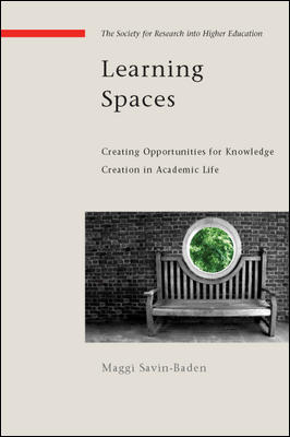Learning Spaces: Creating Opportunities for Knowledge Creation in Academic Life
