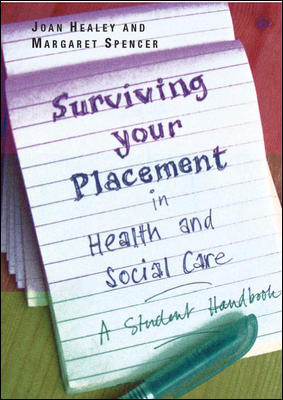 Surviving Your Placement in Health and Social Care: A Student Handbook