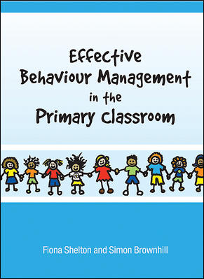 Effective Behaviour Management in the Primary Classroom