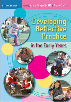 Developing Reflective Practice in the Early Years