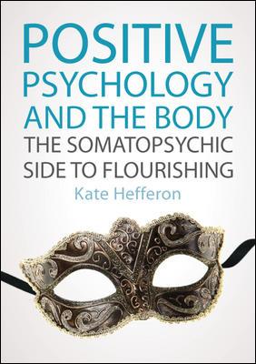 Positive Psychology and the Body: The somatopsychic side to flourishing