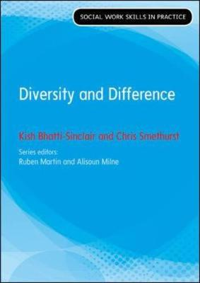 Diversity, Difference and Dilemmas: Analysing concepts and developing skills (Social Work Skills in Practice)