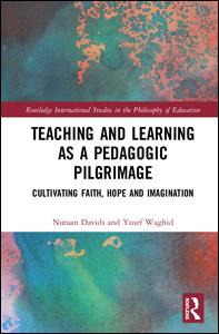 Teaching and Learning as a Pedagogic Pilgrimage