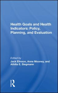 Health Goals and Health Indicators: Policy, Planning, and Evaluation
