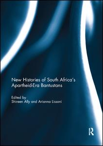 New Histories of South Africa's Apartheid-Era Bantustans