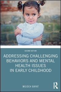 Addressing Challenging Behaviors and Mental Health Issues in Early Childhood