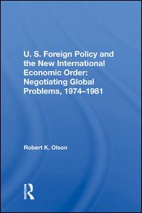 U.S. Foreign Policy And The New International Economic Order