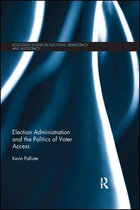 Election Administration and the Politics of Voter Access