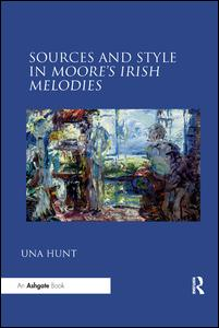 Sources and Style in Moore's Irish Melodies