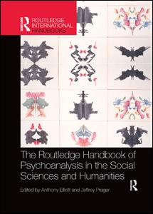 The Routledge Handbook of Psychoanalysis in the Social Sciences and Humanities