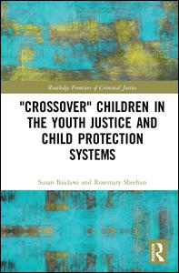 'Crossover' Children in the Youth Justice and Child Protection Systems