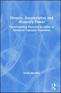 Finance, Accumulation and Monetary Power