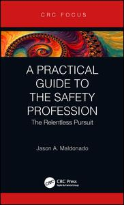 A Practical Guide to the Safety Profession