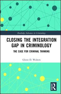 Closing the Integration Gap in Criminology