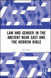 Law and Gender in the Ancient Near East and the Hebrew Bible