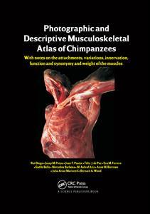 Photographic and Descriptive Musculoskeletal Atlas of Chimpanzees