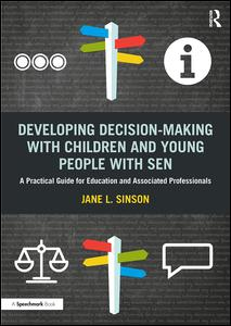 Developing Decision-making with Children and Young People with SEN