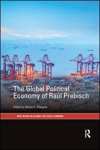 The Global Political Economy of Ra�l Prebisch