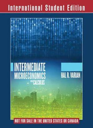 Intermediate Miceoeconomics with Calculus a Modern Approach International Student Edition + Workouts in Intermediate Microeconomics for Intermediate